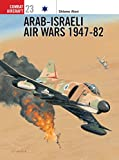 Aloni, Shlomo: Arab-Israeli Air Wars 1947-82