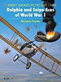 Franks, Norman: Dolphin and Snipe Aces of World War 1