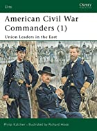 American Civil War Commanders (1): Union…