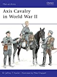 Fowler, Jeffrey T.: Axis Cavalry in World War II