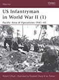 Rush, Robert S.: Us Infantryman in World War II (1): Pacific Area of Operations 1941-45