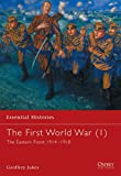 Jukes, Geoffrey: The First World War: The Eastern Front 1914-1918