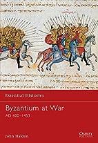 Byzantium at War by John Haldon