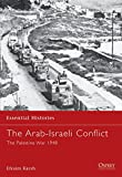 Karsh, Efraim: The Arab-Israeli Conflict: The Palestine War 1948