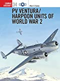Carey, Alan C.: Pv Ventura/Harpoon Units of World War 2