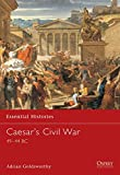 Goldsworthy, Adrian: Caesar's Civil War: 49-44 Bc