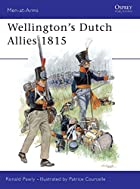 Wellington's Dutch Allies 1815 by Ronald…