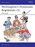 Chappell, Mike: Wellingtons Peninsula Regiments (1: The Irish
