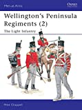Chappell, Mike: Wellington's Peninsula Regiments (2) : The Light Infantry