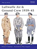 Stedman, Robert F.: Luftwaffe Air & Ground Crew 1939-45