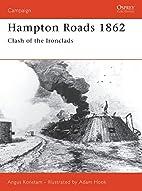 Hampton Roads 1862 : Clash of the Ironclads…