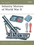 Norris, John: Infantry Mortars of World War II