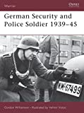 Williamson, Gordon: German Security and Police Soldier 1939-45
