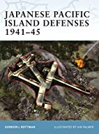 Japanese Pacific Island Defenses 1941-45 by…