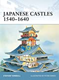 Turnbull, Stephen: Japanese Castles 1540-1640