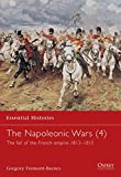 Fremont-Barnes, Gregory: Napoleonic Wars: The Fall of the French Empire 1813-1815