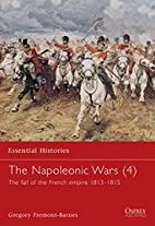 The Napoleonic Wars: The Fall of the French…