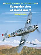 Hungarian Aces of World War 2 by György…