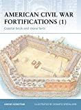 Konstam, Angus: American Civil War Fortifications (1) : Coastal Brick and Stone Forts