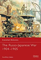 The Russo-Japanese War 1904-1905 by Geoffrey…