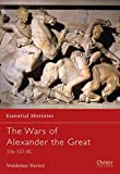 Heckel, Waldemar: The Wars of Alexander the Great : 336-323 BC
