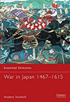 War in Japan 1467-1615 by Stephen Turnbull
