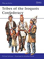 Men-at-Arms 395: Tribes of the Iroquois…