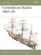 Confederate Raider 1861-65 (New Vanguard) by…