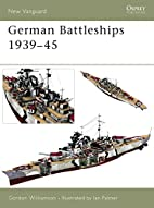 German Battleships 1939-45 (New Vanguard) by…