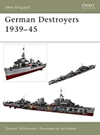 German Destroyers 1939-45 (New Vanguard) by…