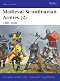 Nicolle, David: Medieval Scandinavian Armies (2): 1300-1500