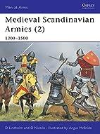 Medieval Scandinavian Armies 2 : 1300-1500…