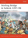 Armstrong, Peter: Stirling Bridge &amp; Falkirk 1297-98