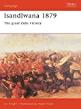 Knight, Ian: Isandlwana 1879: The Great Zulu Victory