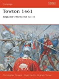 Gravett, Christopher: Towton 1461: England's Bloodiest Battle