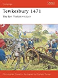 Gravett, Christopher: Tewkesbury 1471: The Last Yorkist Victory
