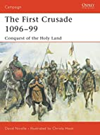 The First Crusade 1096-99: Conquest of the…
