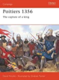 Nicolle, David: Poitiers 1356: The Capture of a King