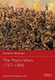 Robinson, Charles M.: The Plains War 1757-1900