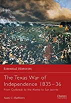 The Texas War of Independence 1835-1836:…