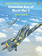Rumanian Aces of World War 2 by Dénes…