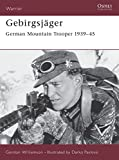 Williamson, Gordon: Gebirgsjager: German Mountain Trooper 1939-1945