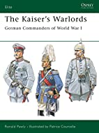 Elite 97: The Kaiser's Warlords by Ronald…