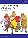 Sumner, Graham: Roman Military Clothing (2): Ad 200-400
