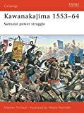 Turnbull, Stephen: Kawanakajima 1553 1964: Samurai Power Struggle