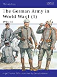 Thomas, Nigel: The German Army of World War I (1) : 1914-15