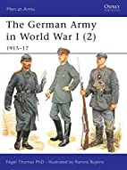 The German Army in World War I 2: 1915-17 by…