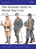 Thomas, Nigel: The Germany Army in World War I (3) : 1917-18