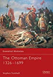 Turnbull, Stephen: The Ottoman Empire 1326-1699 (Essential Histories)