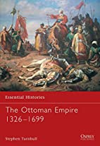 The Ottoman Empire, 1326-1699 by Stephen…